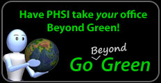 Let PHSI take your office Beyond Green